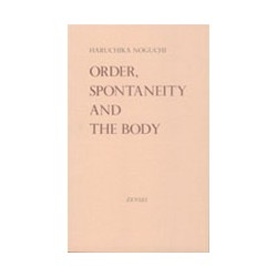 Order, spontaneity and the body